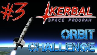 Kerbal Space Program - Part 3 | ORBIT CHALLENGE