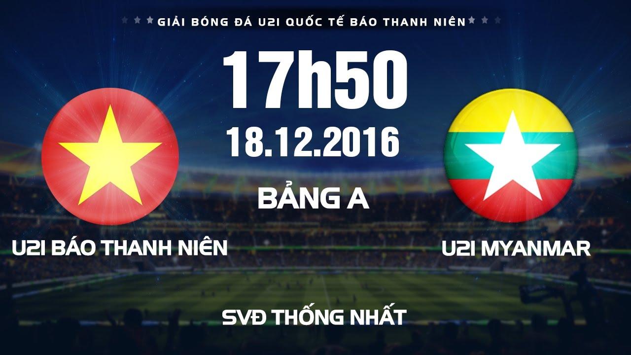 Xem lại: U21 Việt Nam vs U21 Myanmar