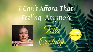 Watch Rita Coolidge I Cant Afford That Feeling Anymore video