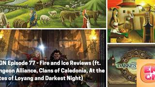ENGN Episode 77 - Fire and Ice Reviews! At the Gates of Loyang, Dungeon Alliance, Clans of...