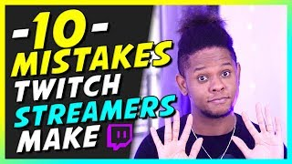 TOP 10 MISTAKES Small Twitch Streamers make! (Tips)