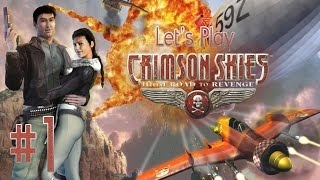 Let's Play Crimson Skies: High Road to Revenge Ep. 1