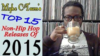 My Top 15 Non-Hip Hop Albums Of 2015 (Midyear)