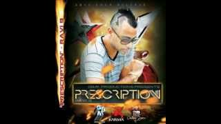 RAVI B - PRESCRIPTION (NEW RELEASE SOCA 2013)