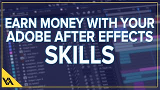 Earn Money With Your Adobe After Effects Skills