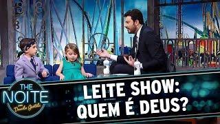 Leite Show: Quem é Deus? | The Noite (04/12/17)