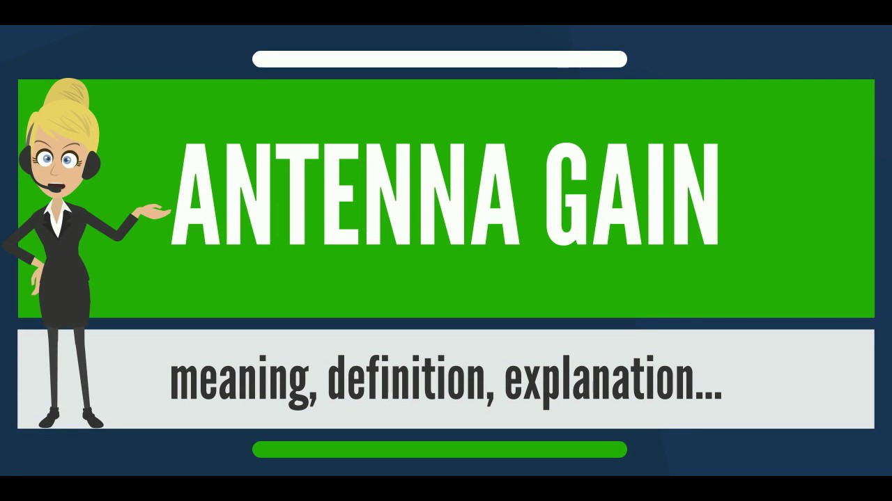 What is ANTENNA GAIN? What does ANTENNA GAIN mean? ANTENNA GAIN meaning &  explanation