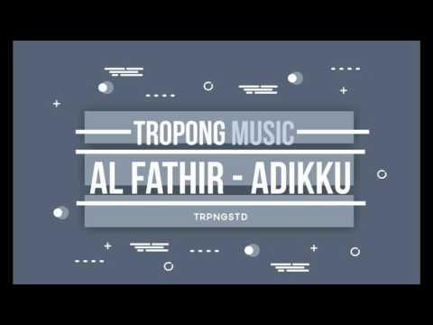 Tropong Music. Al-fathir - Adikku