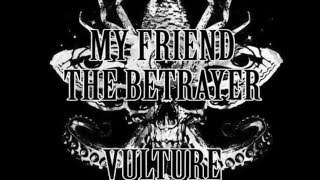 My Friend The Betrayer - Vulture