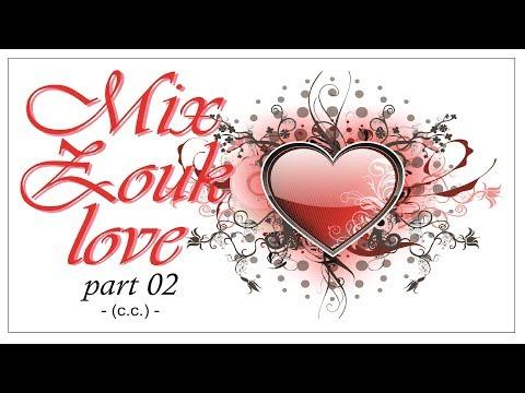 Mix Zouk love part 02 - (c.c.) -