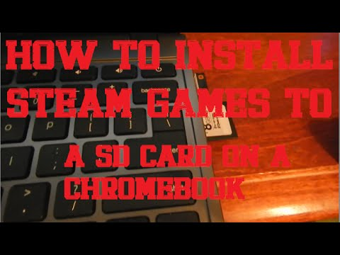 How to Install Steam Games to a SD Card/Flash Drive on a Chromebook