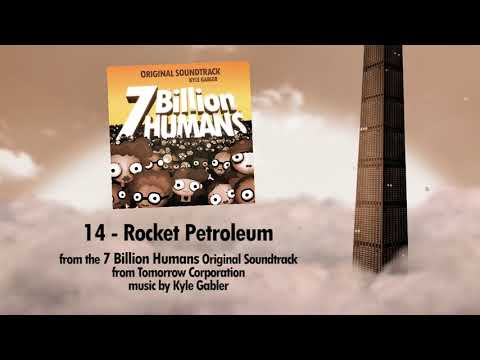 14 - Rocket Petroleum - 7 Billion Humans Soundtrack