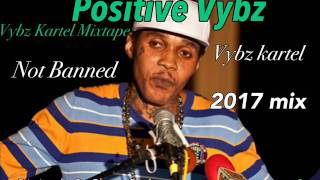 Vybz Kartel - Positive Vybz, Not Banned (2017 Mix) Dj Rizzzle Di Short Gad