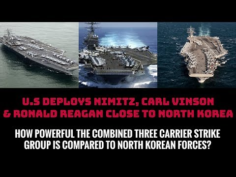 U.S DEPLOYS NIMITZ, CARL VINSON & RONALD REAGAN CLOSE TO NORTH KOREA