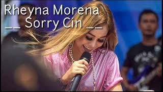 Rheyna Morena - Sorry Cin ( Official Lyrics )