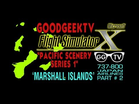 FSX 'Pacific Scenery Series 1' PART # 2 - PKMJ Marshall Islands - 737-800 JAL AIRLINES