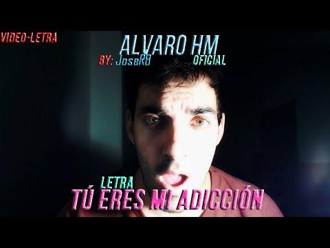 Tú eres mi adicción - Alvaro HM (Letra)   Descarga