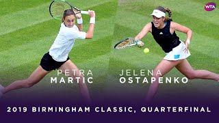 Petra Martic vs. Jelena Ostapenko | 2019 Birmingham Classic Quarterfinal | WTA Highlights
