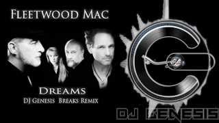 Fleetwood Mac - Dreams (dj genesis breaks remix)