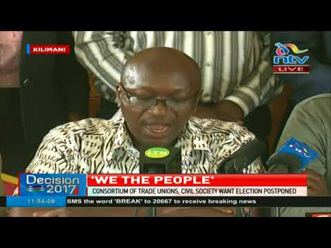 Civil societies, trade unions in new push to have IEBC postpone October 26th election