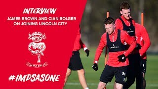 🎥 WATCH   James Brown and Cian Bolger on Joining Lincoln City