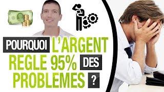 Comment l'ARGENT RÈGLE 95 % des PROBLÈMES ? (Expérience Perso)