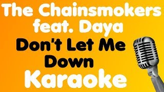 The Chainsmokers - Don't Let Me Down (feat. Daya) - Karaoke