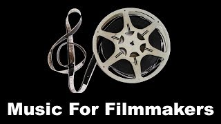 Music for Filmmakers: Instrumental Music For Short Film & Instrumental Background Music