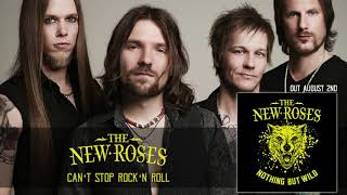 THE NEW ROSES - Can't Stop Rock'n Roll (Official Audio) | Napalm Records