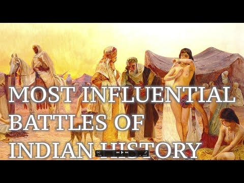 10 MOST INFLUENTIAL BATTLES IN HISTORY OF INDIA