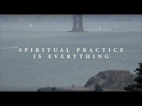 Spiritual Practice is Everything