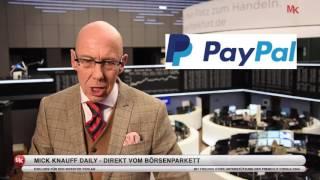 Paypal: Mobile Payment weist 2-stellige Wachstumszahlen auf! Mick Knauff Daily 27.05.2016