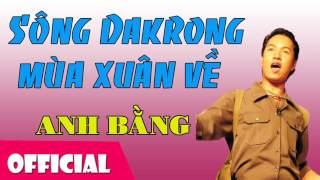 Sông Dakrong Mùa Xuân Về - Anh Bằng [Official Audio]