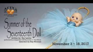 the summer of the 17th doll Summer of the seventeenth doll is one of the most significant plays in australian theatre history.
