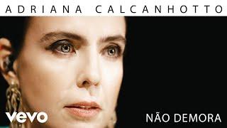 Adriana Calcanhotto - Não Demora (Pseudo Vídeo)