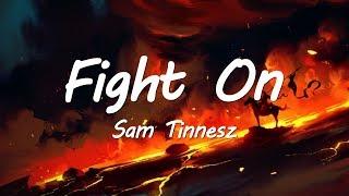 Sam Tinnesz - Fight On (Lyric Video)