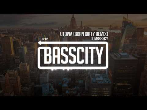 Dombresky - Utopia (Born Dirty Remix)