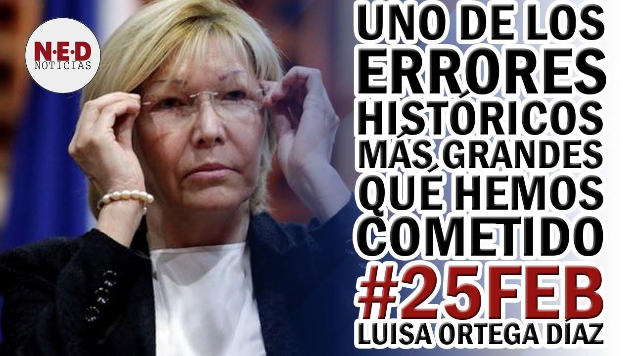UNO DE LOS ERRORES HISTÓRICOS MÁS GRANDES QUE HEMOS COMETIDO #25Feb Luisa Ortega Díaz