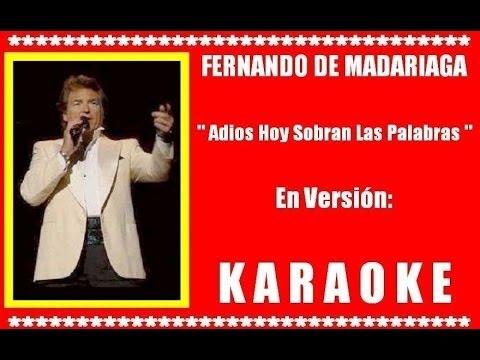 Fernando De Madariaga - Adios Hoy Sobran Las Palabras  ( KARAOKE  DEMO Nº 01 )