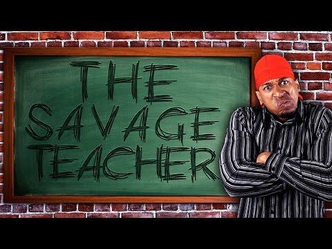 THE SAVAGE TEACHER
