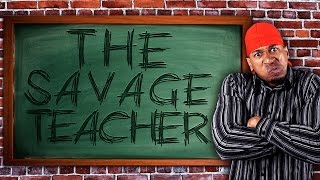 THE SAVAGE TEACHER