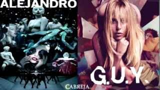 Lady Gaga Alejandro G U Y Mashup