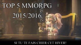 Top 5 MMORPG 2015/2016 [ FR ]
