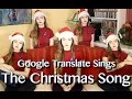 Google Translate Sings: The Christmas Song