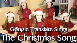 Google Translate Sings: The Christmas Song