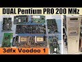 Fully loaded machine - Dual Intel Pentium PRO 200 MHz + 3Dfx Voodoo - RETRO Hardware
