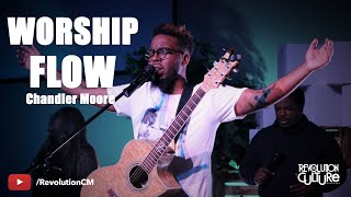 Chandler Moore (Worship Flow) // Revolution Culture Movement