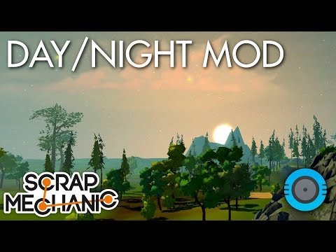 DayNight Cycle Mod DOWNLOAD 🌄 Scrap Mechanic Mods 🌒