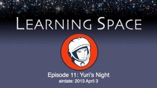 Learning Space Ep. 11: Yuri&#39s Night