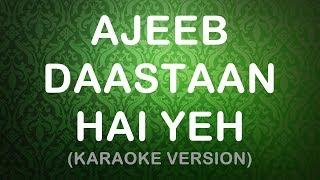 Ajeeb Daastaan Hai Yeh - Karaoke Version (Remake)